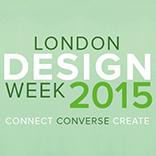 LONDON DESIGN WEEK MARCH 8TH - 15TH